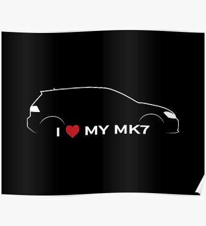 I Love My MK7 Poster