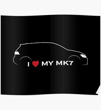 I Love My MK7 Poster