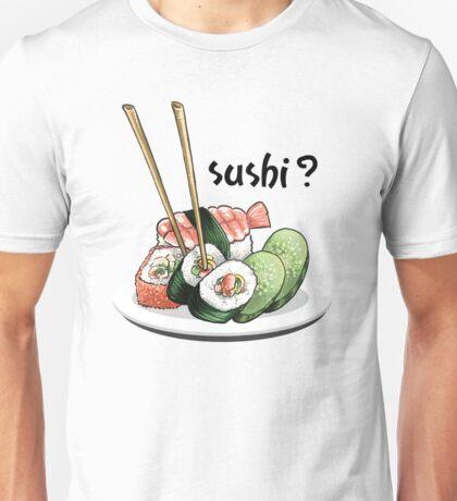 Sushi? Unisex T-Shirt
