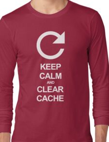 Keep calm and clear cache Long Sleeve T-Shirt
