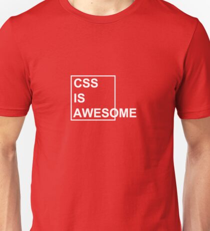 CSS is Awesome Unisex T-Shirt
