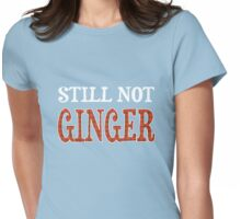 Still Not Ginger Womens Fitted T-Shirt