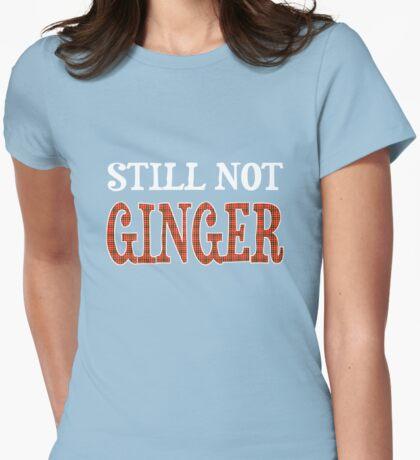 Still Not Ginger Womens Fitted T-Shirt