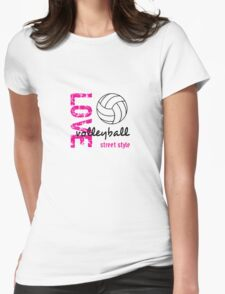 Love Volleyball Street Style  Womens Fitted T-Shirt