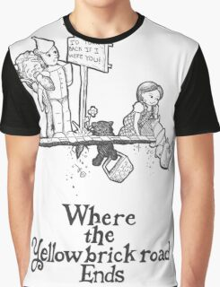 Where The Yellow Brick Road Ends Graphic T-Shirt