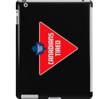 Canadians Tired iPad Case/Skin