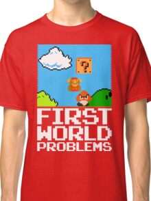 First World Problems (White) Classic T-Shirt