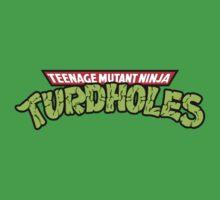 Teenage Mutant Ninja Turdholes by BiggStankDogg