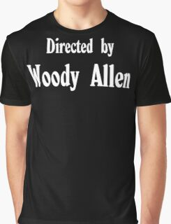 Directed by Woody Allen Graphic T-Shirt