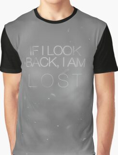 If I Look Back, I Am Lost Graphic T-Shirt