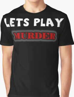 Lets Play Murder Graphic T-Shirt