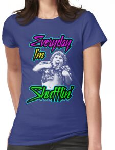 Every Day I'm (Truffle) Shufflin' Womens Fitted T-Shirt