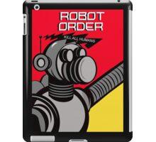 Robot Order  kill all humans    iPad Case/Skin