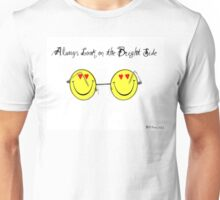 Always Look On The Bright Side Unisex T-Shirt