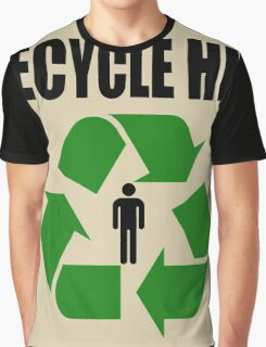 Recycle Him Graphic T-Shirt