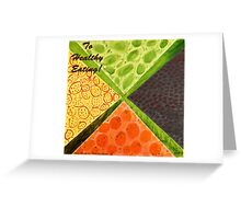 To Healthy Eating! Greeting Card