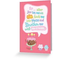 If birthday cakes could talk... Greeting Card