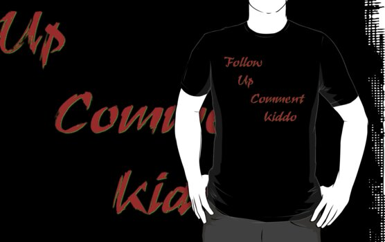 Follow Up Comment Kiddo T-Shirt by Dave Nicholson