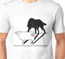 What Part Of This Image Do You Not Understand? Unisex T-Shirt