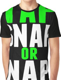 Tap snap or nap Graphic T-Shirt