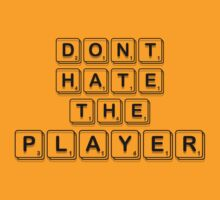Scrabble DONT HATE THE PLAYER! [Basic Font] by Dope Prints