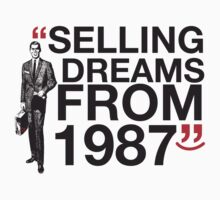 SELLING DREAM FROM 1987 by ILC Tees