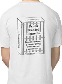 Prison Branded Cigarettes Classic T-Shirt