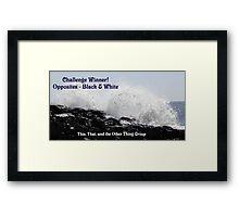 Challenge Winner - Opposites  Black & white Framed Print