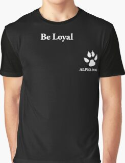 Alpha Dog #9 - Be Loyal Graphic T-Shirt