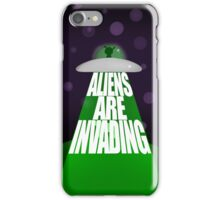 Aliens Are Invading iPhone Case/Skin