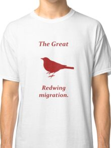 The Great Redwing Migration Classic T-Shirt