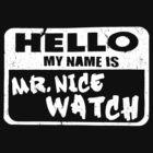 Mr. Nice Watch by sketchx