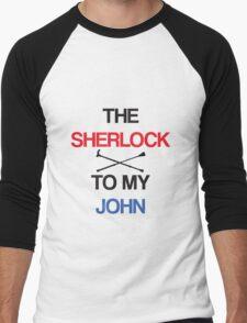 The Sherlock To My John Men's Baseball ¾ T-Shirt