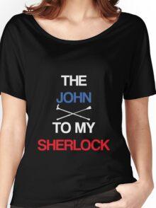 The John To My Sherlock Women's Relaxed Fit T-Shirt