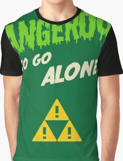 Dangerous To Go Alone! Graphic T-Shirt
