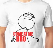 COME AT ME BRO MEME! Unisex T-Shirt