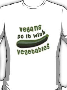 Vegans Do It With Vegetables T-Shirt