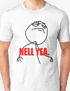 HELL YEA. MEME! Unisex T-Shirt