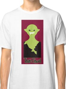 That Ghoul Classic T-Shirt