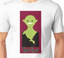 That Ghoul Unisex T-Shirt