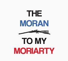 The Moran To My Moriarty Unisex T-Shirt
