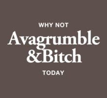 Avagrumble and bitch by liammccormick