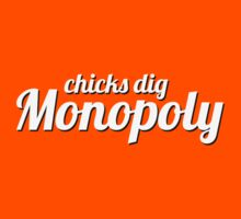 chicks dig monopoly by onesixone