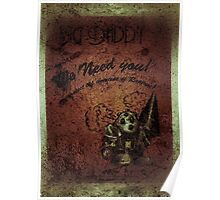 """We need you"" WORN Bioshock poster Poster"