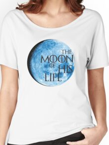 """Game of Thrones """"Moon Of My Life"""" Women's Relaxed Fit T-Shirt"""