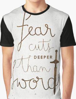 Fear cuts deeper than swords Graphic T-Shirt