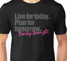 Live. Plan. Party #Priorities Unisex T-Shirt