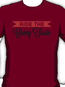 Ride The Gravy Train T-Shirt