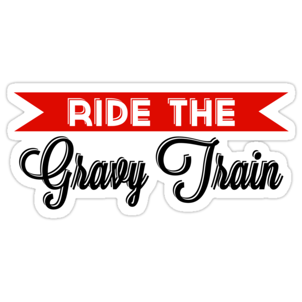 Ride The Gravy Train by Adam Excell