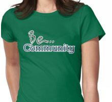 Be... Community Womens Fitted T-Shirt